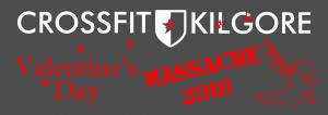CrossFit Kilgore Presents the Valentine's Day Massacre 2018